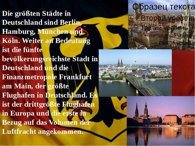 Die größten Städte in Deutschland sind Berlin, Hamburg, München und Köln. We...