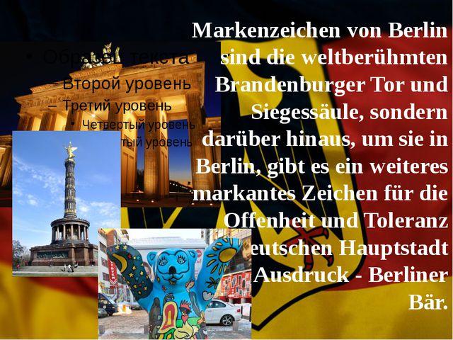 Markenzeichen von Berlin sind die weltberühmten Brandenburger Tor und Sieges...