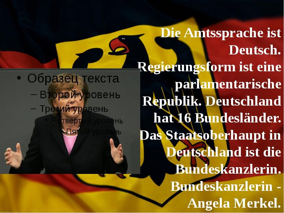 Die Amtssprache ist Deutsch. Regierungsform ist eine parlamentarische Republ...