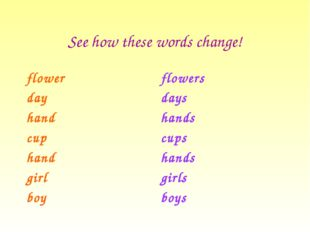 See how these words change! flower day hand cup hand girl boy flowers days ha