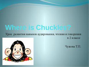 Where is Chuckles? Урок развития навыков аудирования, чтения и говорения в 2