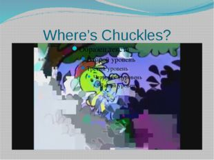 Where's Chuckles?