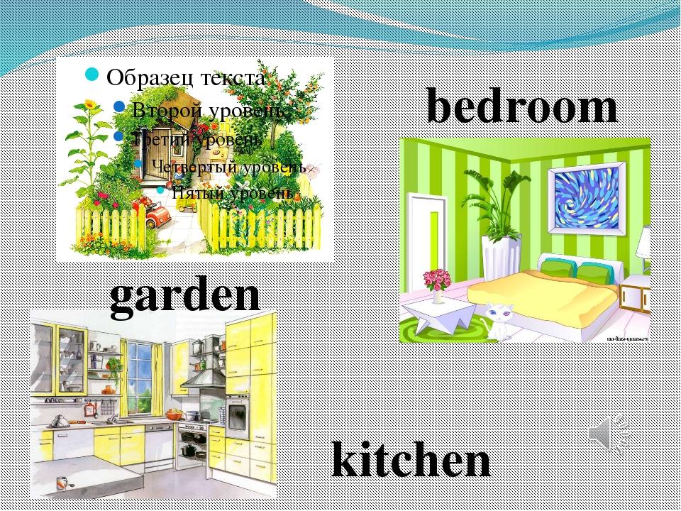 garden kitchen bedroom