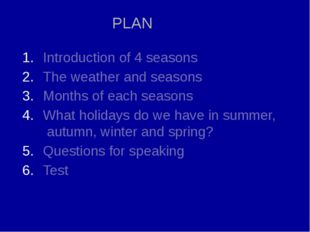 Introduction of 4 seasons The weather and seasons Months of each seasons What