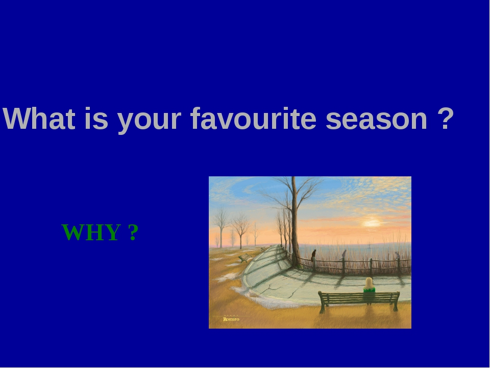 What is your favourite season ? WHY ?