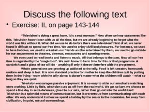 """Discuss the following text Exercise: II, on page 143-144 """"Television is doi"""