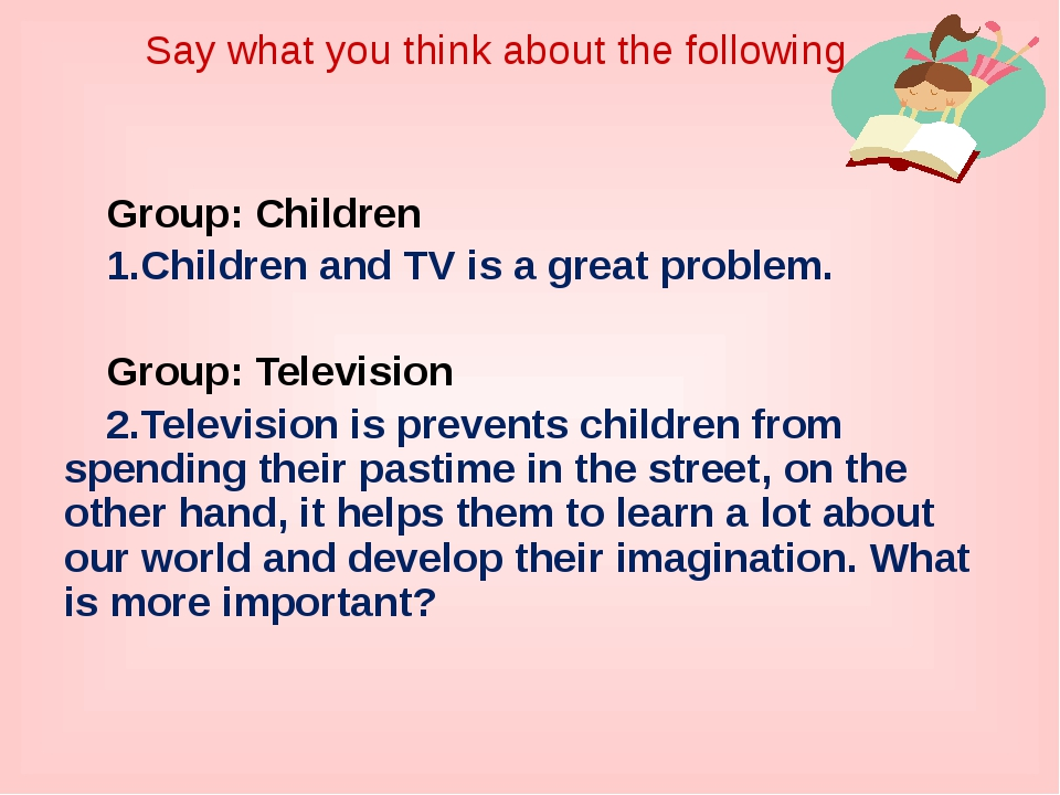 Group: Children 1.Children and TV is a great problem. Group: Television 2.Tel...