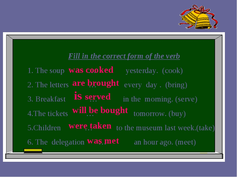 Fill in the correct form of the verb 1. The soup … yesterday. (cook) 2. The l...