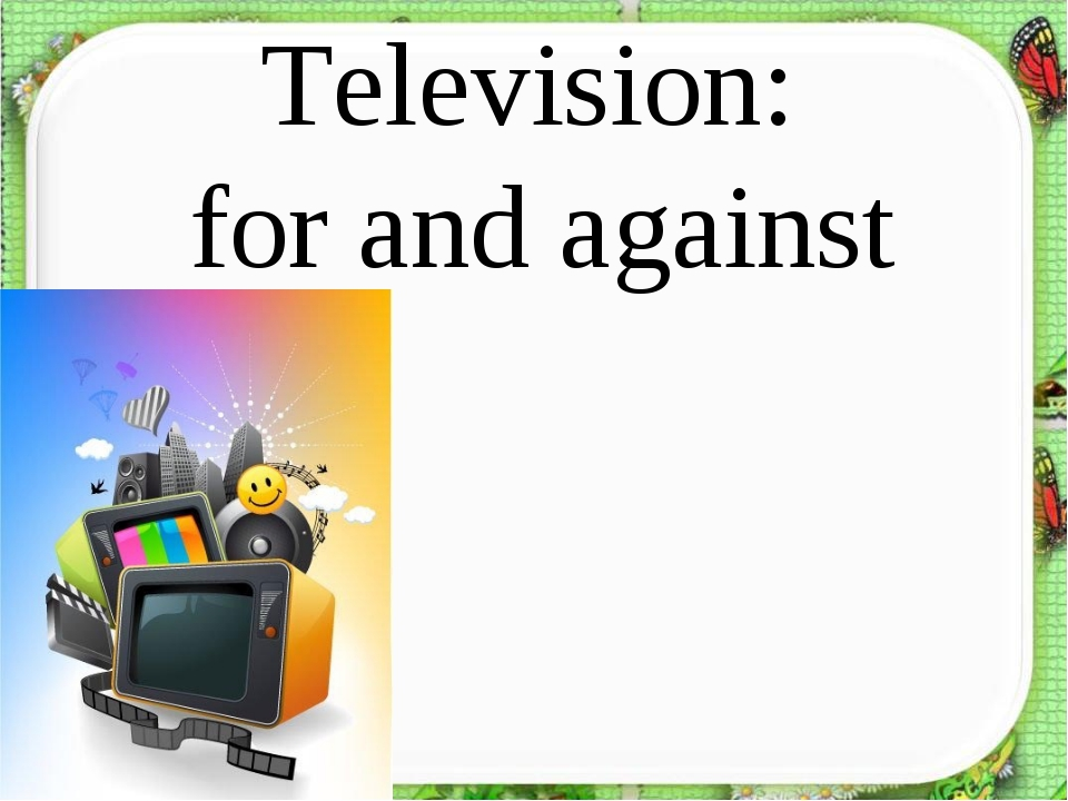 Television: for and against