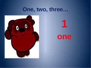 One, two, three… 1 one