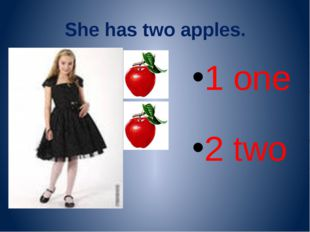 She has two apples. 1 one 2 two