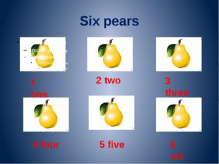 Six pears 1 one 2 two 3 three 4 four 5 five 6 six