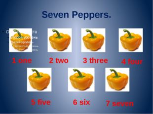 Seven Peppers. 1 one 2 two 3 three 4 four 5 five 6 six 7 seven