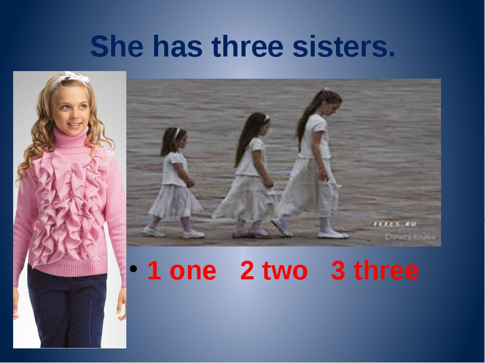 She has three sisters. 1 one 2 two 3 three