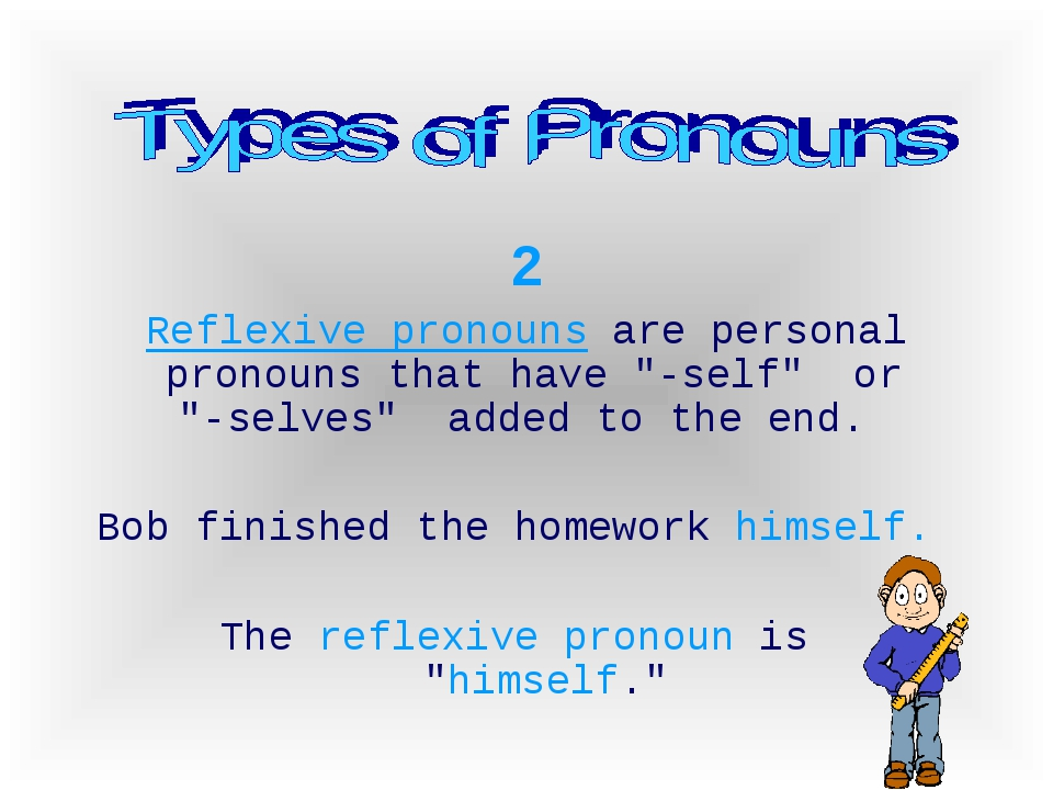 """2 Reflexive pronouns are personal pronouns that have """"-self"""" or """"-selves"""" add..."""