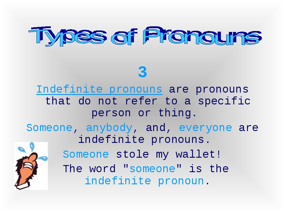 3 Indefinite pronouns are pronouns that do not refer to a specific person or...