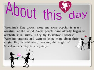 Valentine's Day grows more and more popular in many countries of the world. S