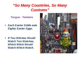 """So Many Countries, So Many Customs"" Tongue - Twisters Each Easter Eddie eats"