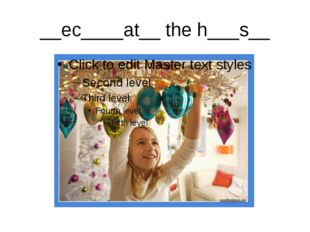 __ec____at__ the h___s__