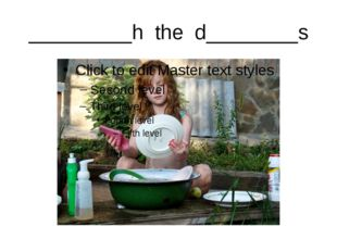 _________h the d________s