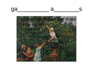 ga__________ a________s