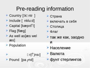 Pre-reading information Country [ˋkᴧntr׀] Include [׀nklu:d] Capital [kæpıtǝl]