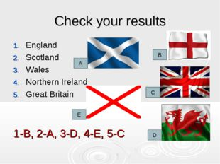 Check your results England Scotland Wales Northern Ireland Great Britain 1-B,