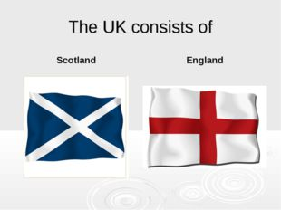 The UK consists of Scotland England
