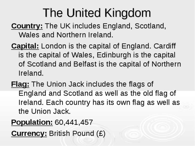 The United Kingdom Country: The UK includes England, Scotland, Wales and Nort...