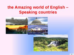English- speaking countries Great Britain The United States of America Canad