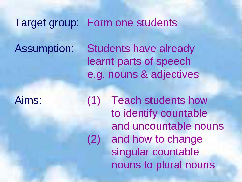 Target group:	Form one students Assumption:	Students have already 			learnt p...