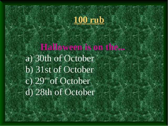 """Halloween is on the... a) 30th of October b) 31st of October c) 29""""'of Octob..."""