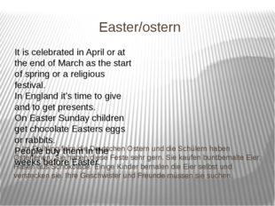 Easter/ostern Im Frühling feirn die Deutschen Ostern und die Schülern haben O