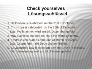 1. Halloween is celebrated on the 31st of October. 2. Christmas is celebrated