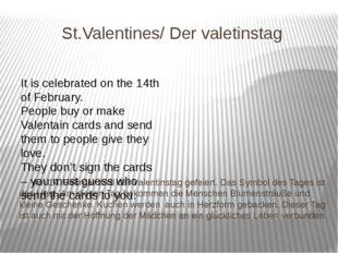 St.Valentines/ Der valetinstag Am 14. Februar wird der Valentinstag gefeiert.
