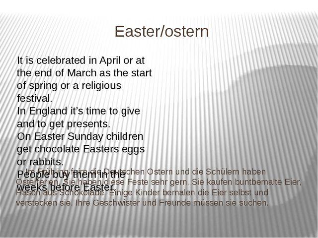 Easter/ostern Im Frühling feirn die Deutschen Ostern und die Schülern haben O...