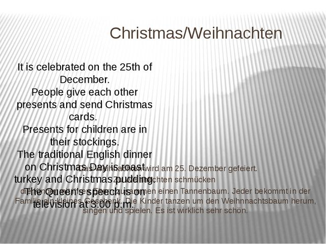 Christmas/Weihnachten Das Weihnachten wird am 25. Dezember gefeiert. Zu Weih...