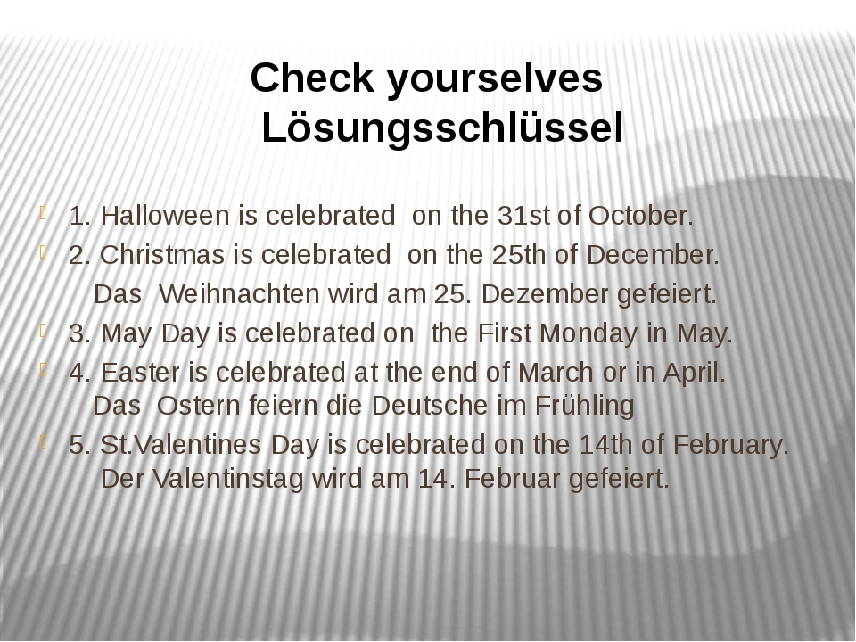 1. Halloween is celebrated on the 31st of October. 2. Christmas is celebrated...