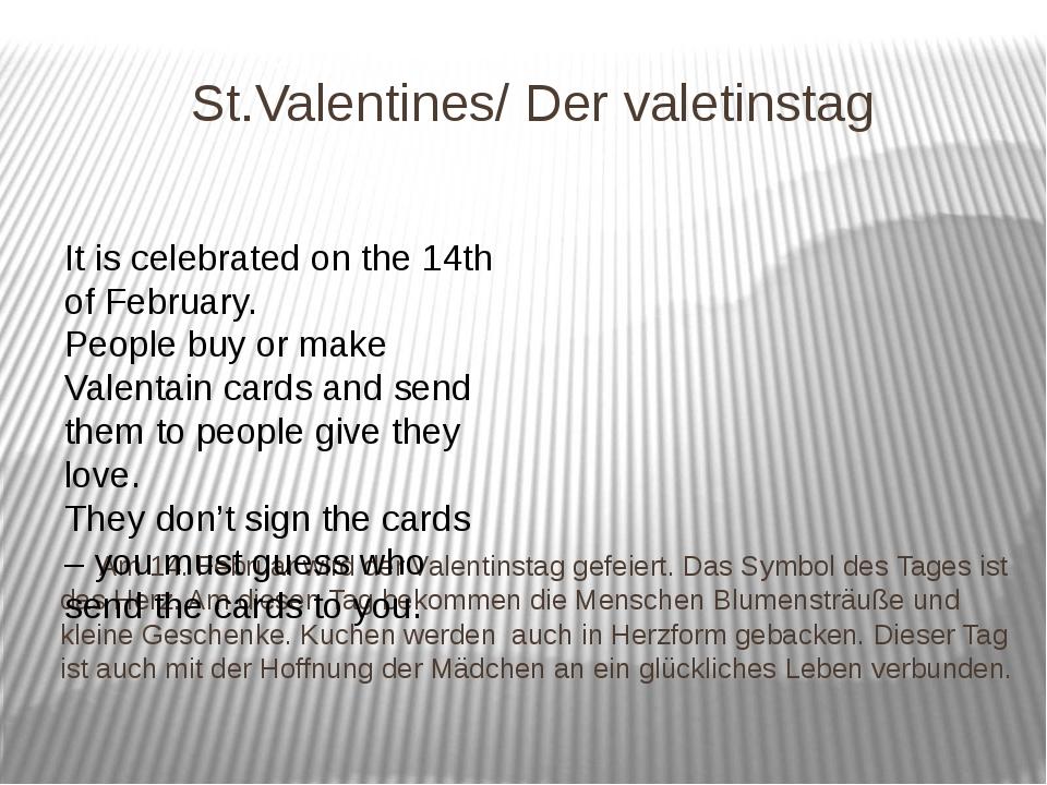 St.Valentines/ Der valetinstag Am 14. Februar wird der Valentinstag gefeiert....