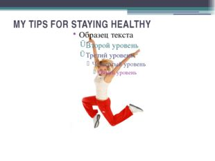 MY TIPS FOR STAYING HEALTHY