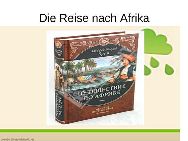 Die Reise nach Afrika