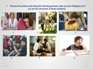 Choose the pictures and using the following phrases make up short dialogues