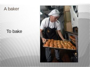 A baker To bake