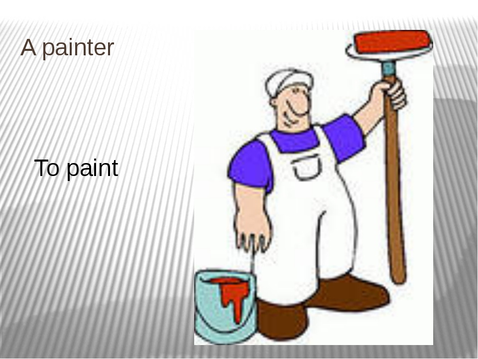 A painter To paint