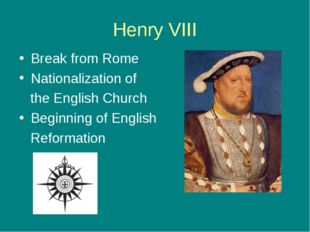 Henry VIII Break from Rome Nationalization of the English Church Beginning of
