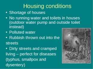 Housing conditions Shortage of houses No running water and toilets in houses