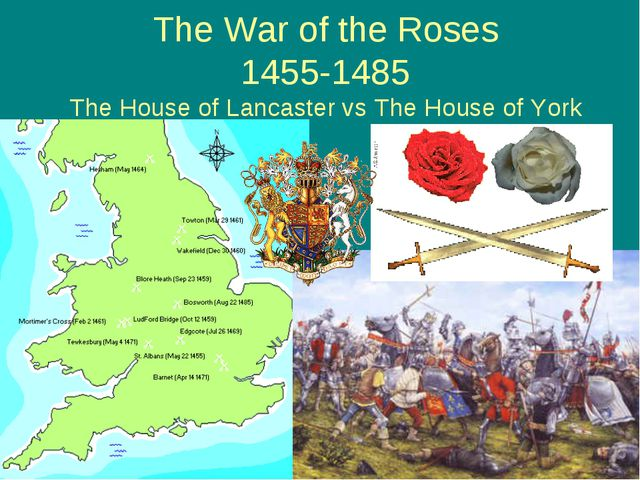 The War of the Roses 1455-1485 The House of Lancaster vs The House of York