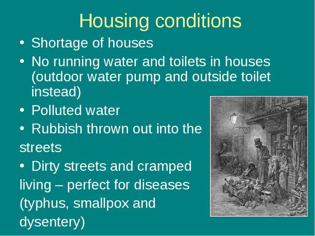 Housing conditions Shortage of houses No running water and toilets in houses...