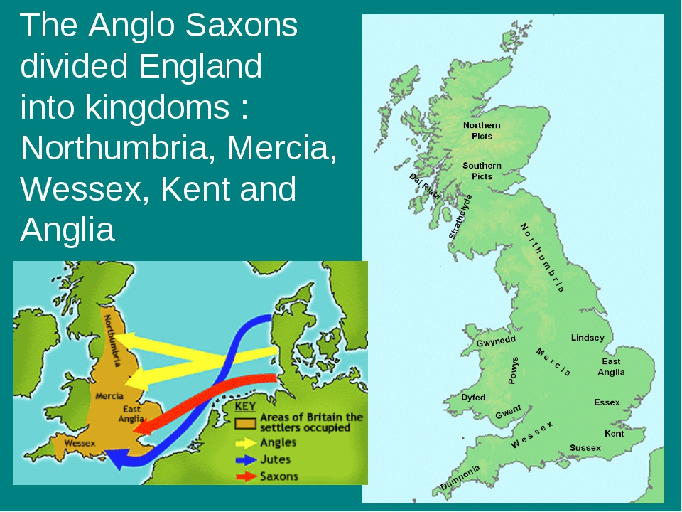 The Anglo Saxons divided England into kingdoms : Northumbria, Mercia, Wessex,...