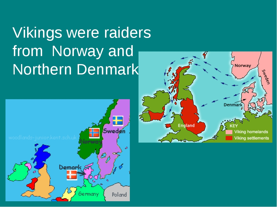 Vikings were raiders from Norway and Northern Denmark